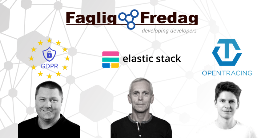 Faglig Fredag den 23. august 2019 med oplæg om Distributed tracing, Privacy by Design og Elastic Stack
