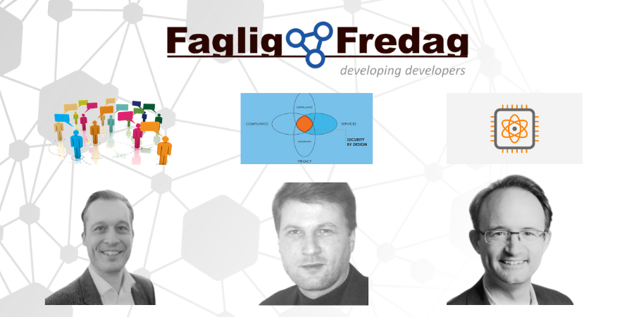 Faglig Fredag den 21. februar 2020 – Effektiv kommunikation, Privacy/Security by Design, Trustworthy Computing og CitizenKey og Kvantecomputere